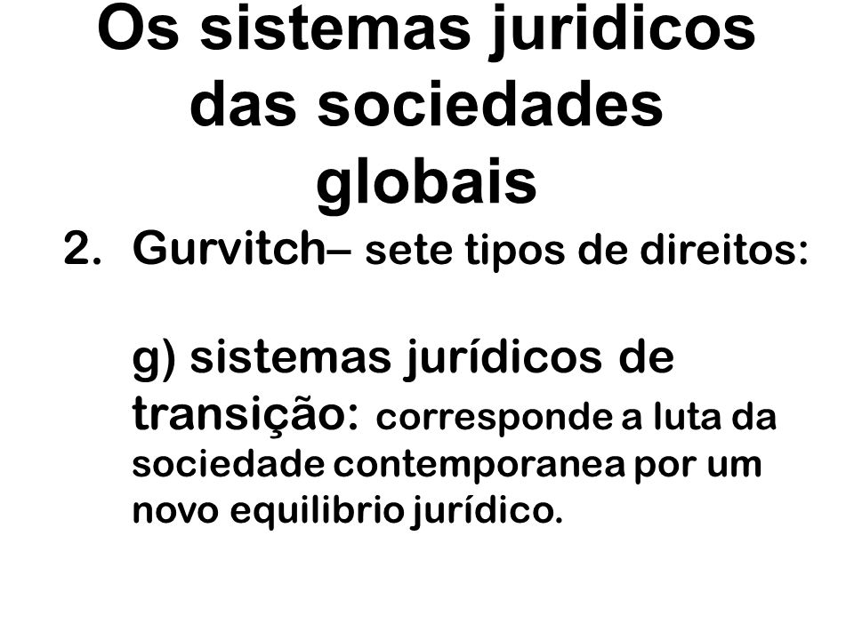 Os sistemas juridicos das sociedades globais