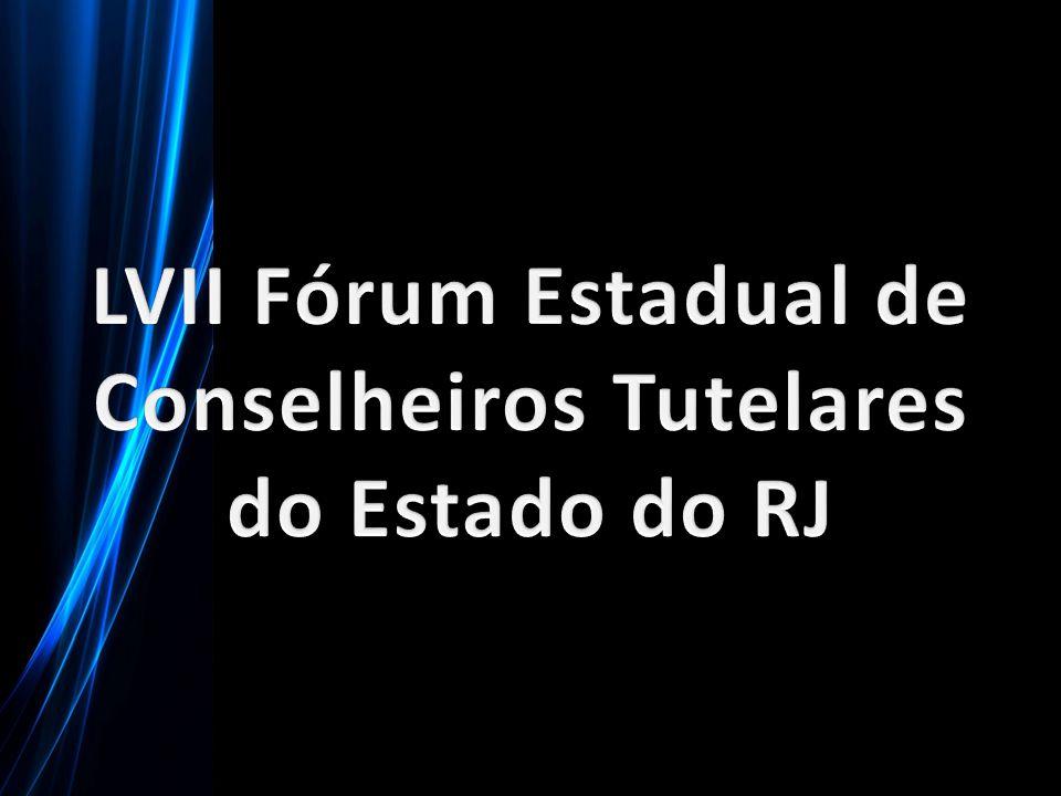 LVII Fórum Estadual de Conselheiros Tutelares do Estado do RJ