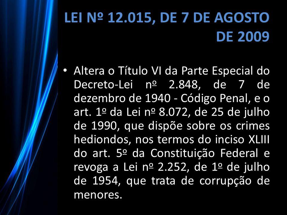LEI Nº 12.015, DE 7 DE AGOSTO DE 2009