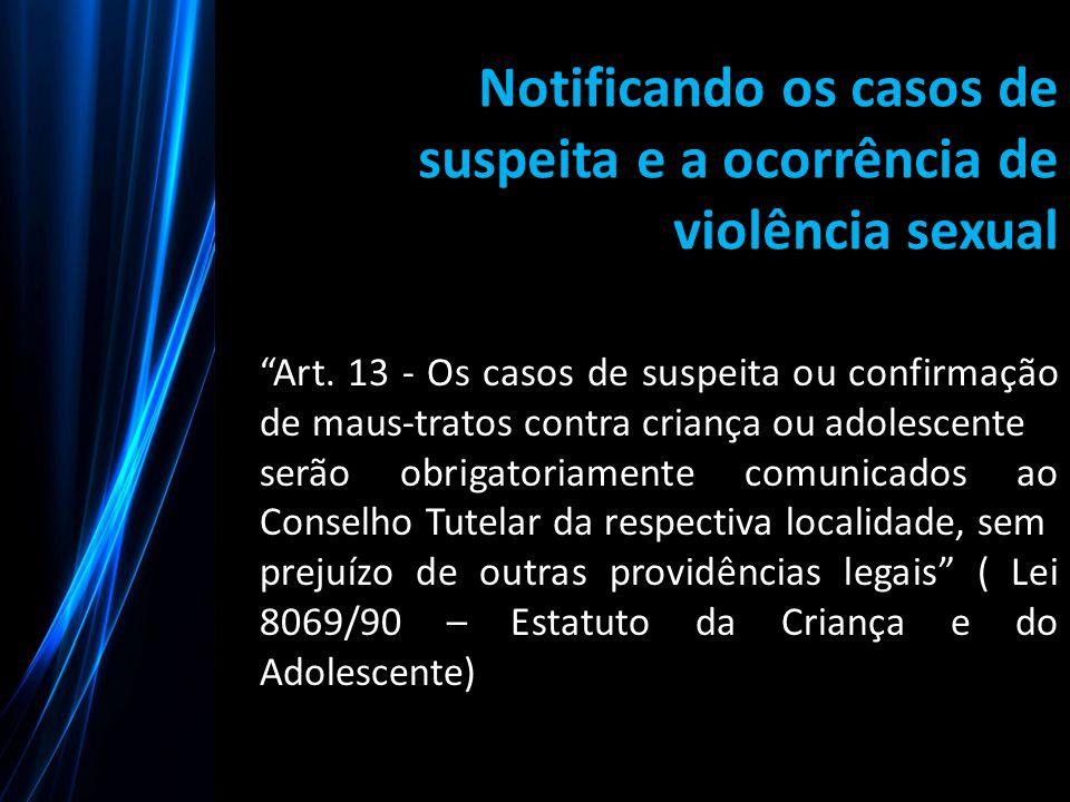 Notificando os casos de suspeita e a ocorrência de violência sexual