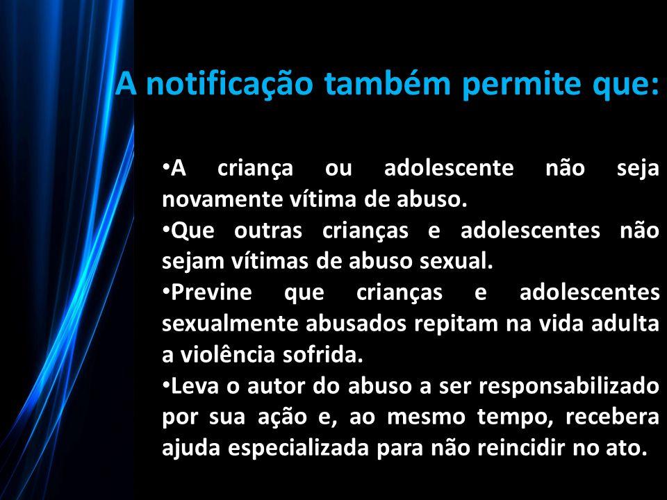 A notificação também permite que:
