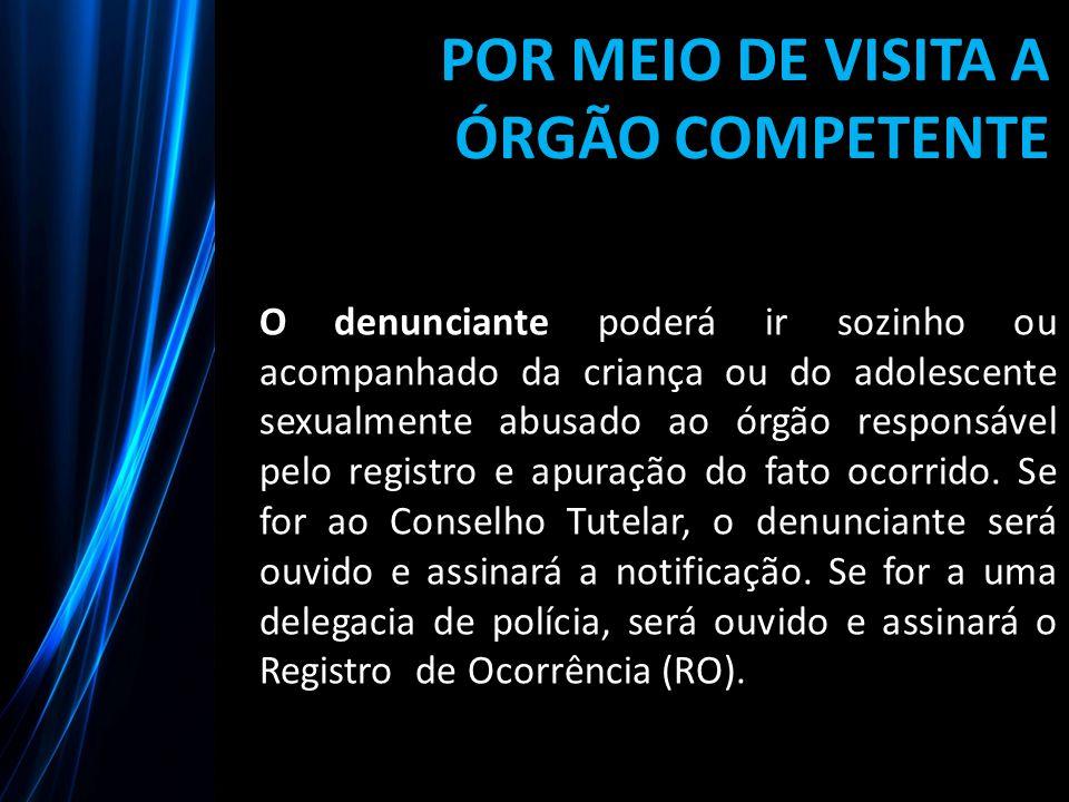POR MEIO DE VISITA A ÓRGÃO COMPETENTE