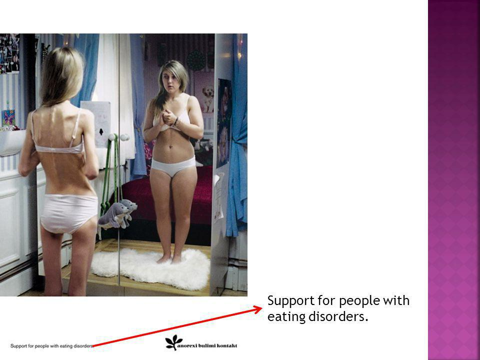 Support for people with eating disorders.