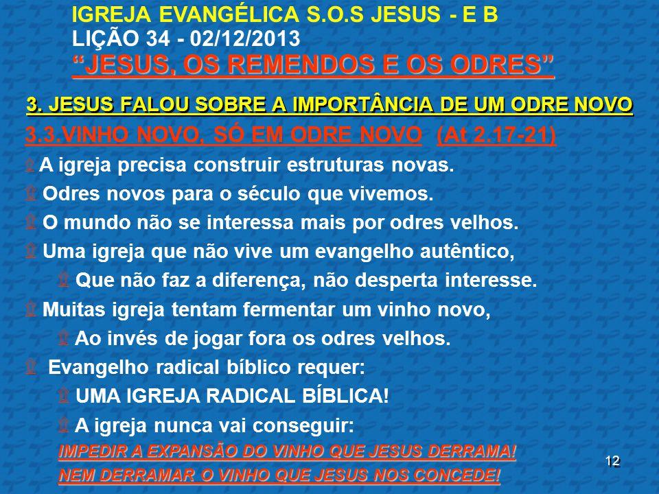 3.3.VINHO NOVO, SÓ EM ODRE NOVO (At 2.17-21)