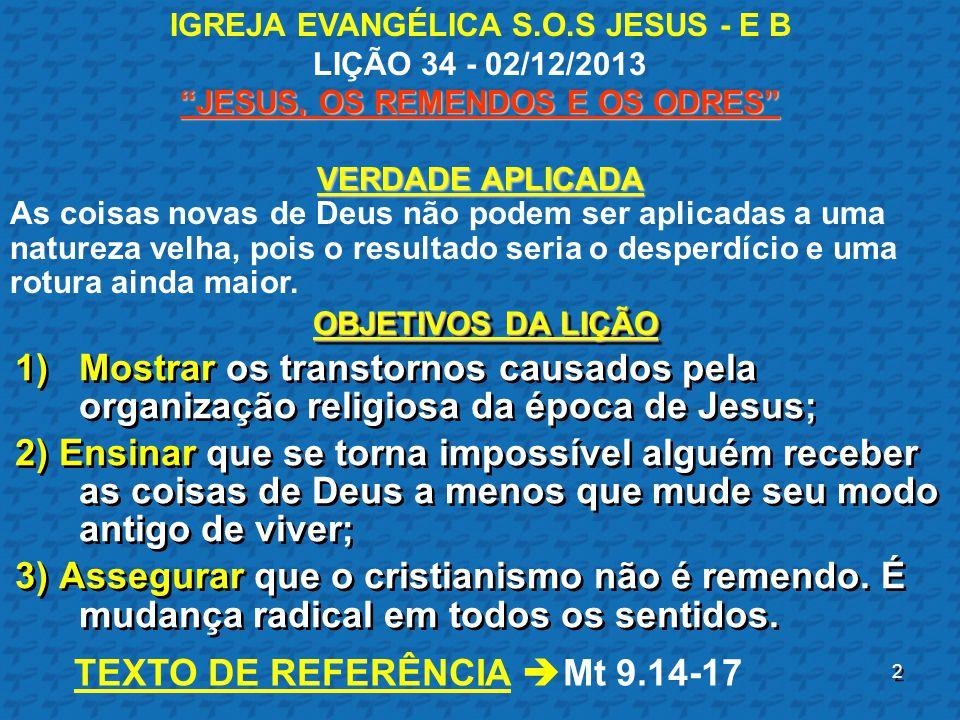 TEXTO DE REFERÊNCIA Mt 9.14-17