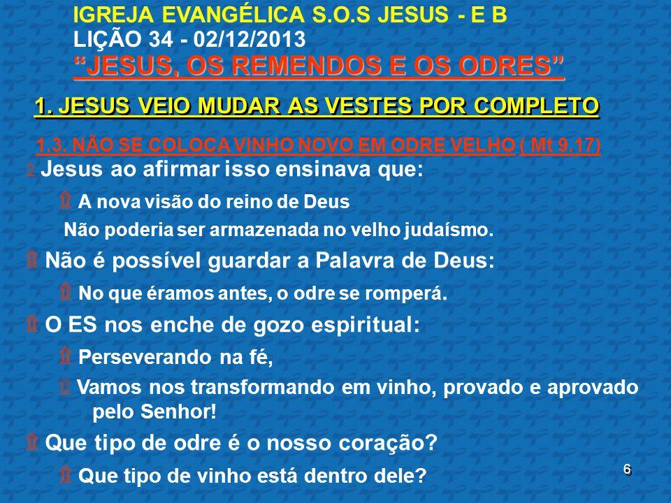 1. JESUS VEIO MUDAR AS VESTES POR COMPLETO