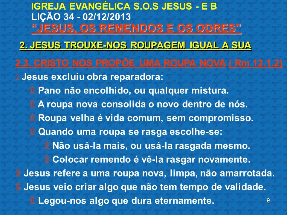 2. JESUS TROUXE-NOS ROUPAGEM IGUAL A SUA