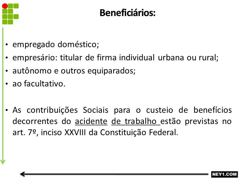 Beneficiários: empregado doméstico;