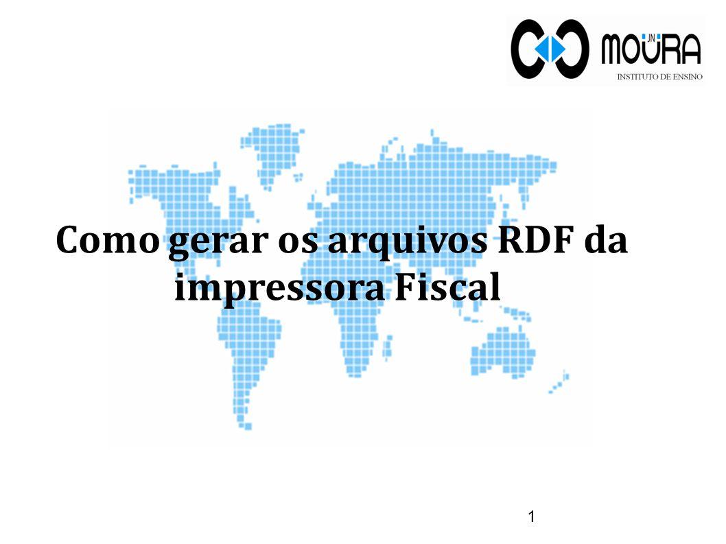 Como gerar os arquivos RDF da impressora Fiscal