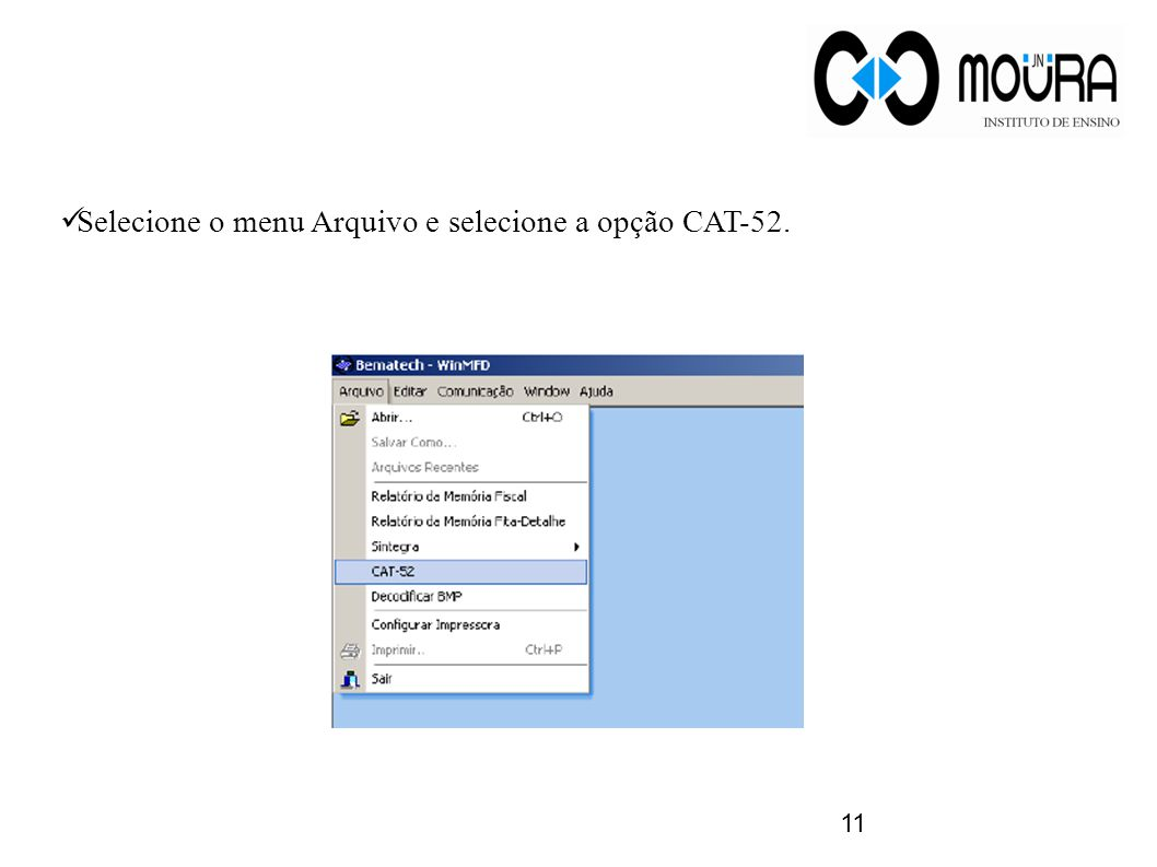Selecione o menu Arquivo e selecione a opção CAT-52.