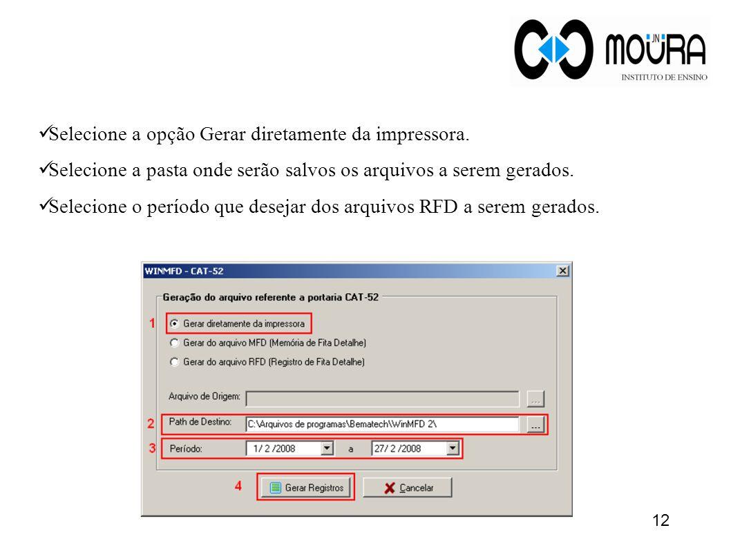 Selecione a opção Gerar diretamente da impressora.