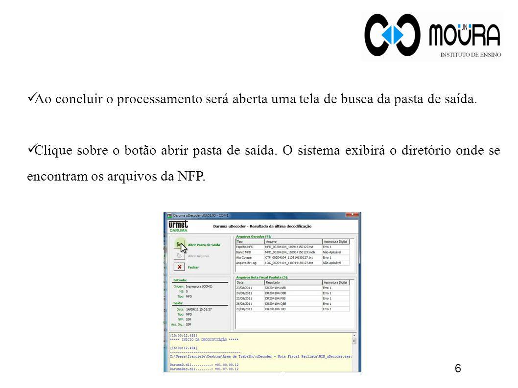 Ao concluir o processamento será aberta uma tela de busca da pasta de saída.