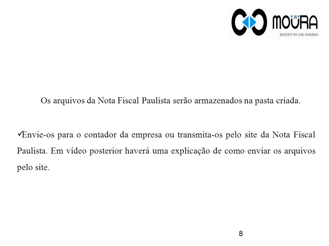 Os arquivos da Nota Fiscal Paulista serão armazenados na pasta criada.