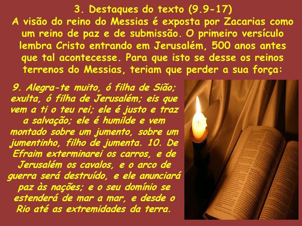 3. Destaques do texto (9.9-17)