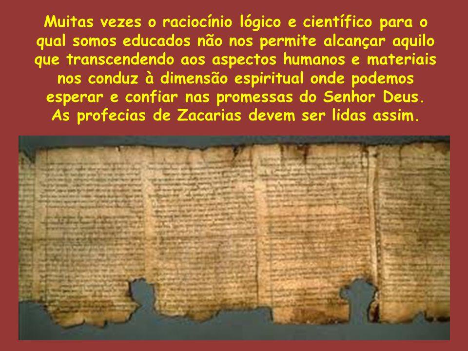 As profecias de Zacarias devem ser lidas assim.