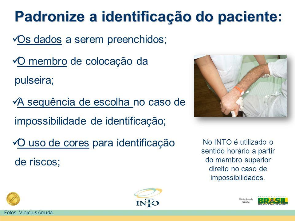 Padronize a identificação do paciente: