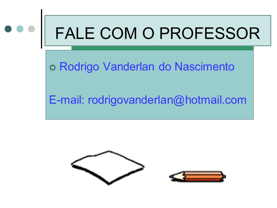 FALE COM O PROFESSOR Rodrigo Vanderlan do Nascimento