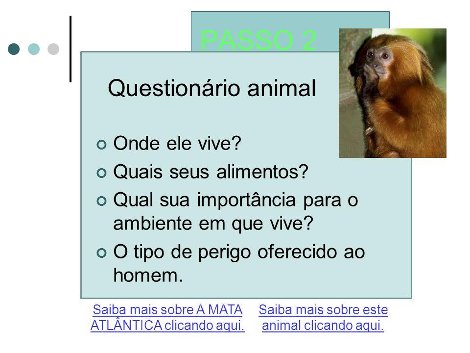 PASSO 2 Questionário animal Onde ele vive Quais seus alimentos