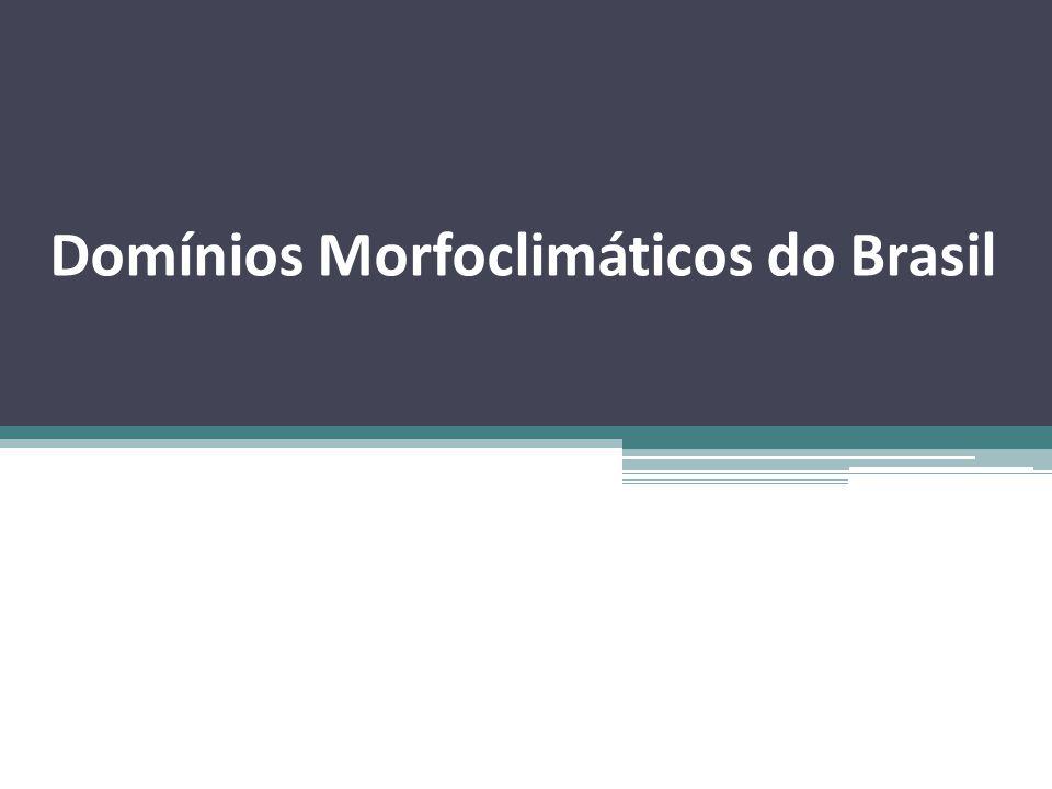 Domínios Morfoclimáticos do Brasil