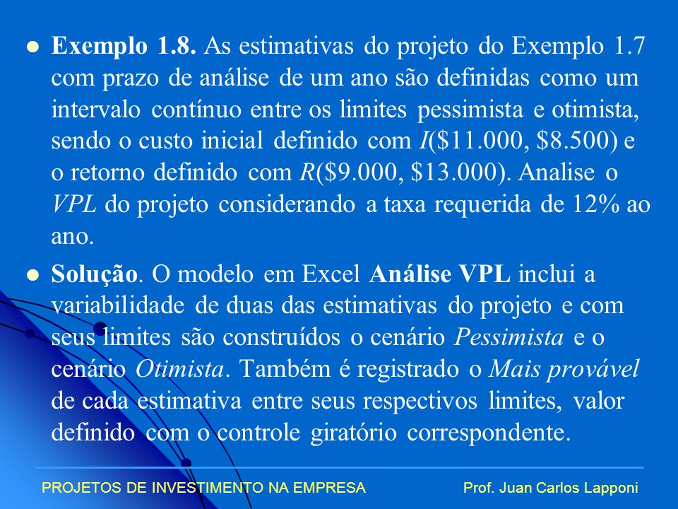 Exemplo 1. 8. As estimativas do projeto do Exemplo 1