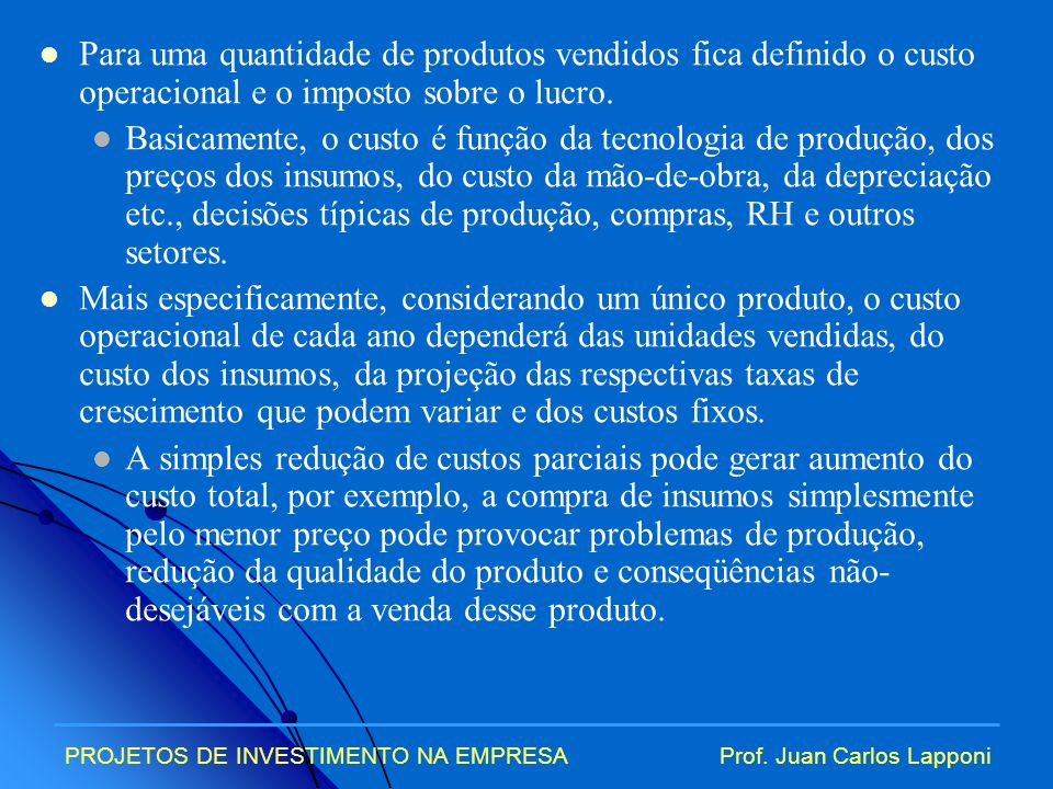Para uma quantidade de produtos vendidos fica definido o custo operacional e o imposto sobre o lucro.