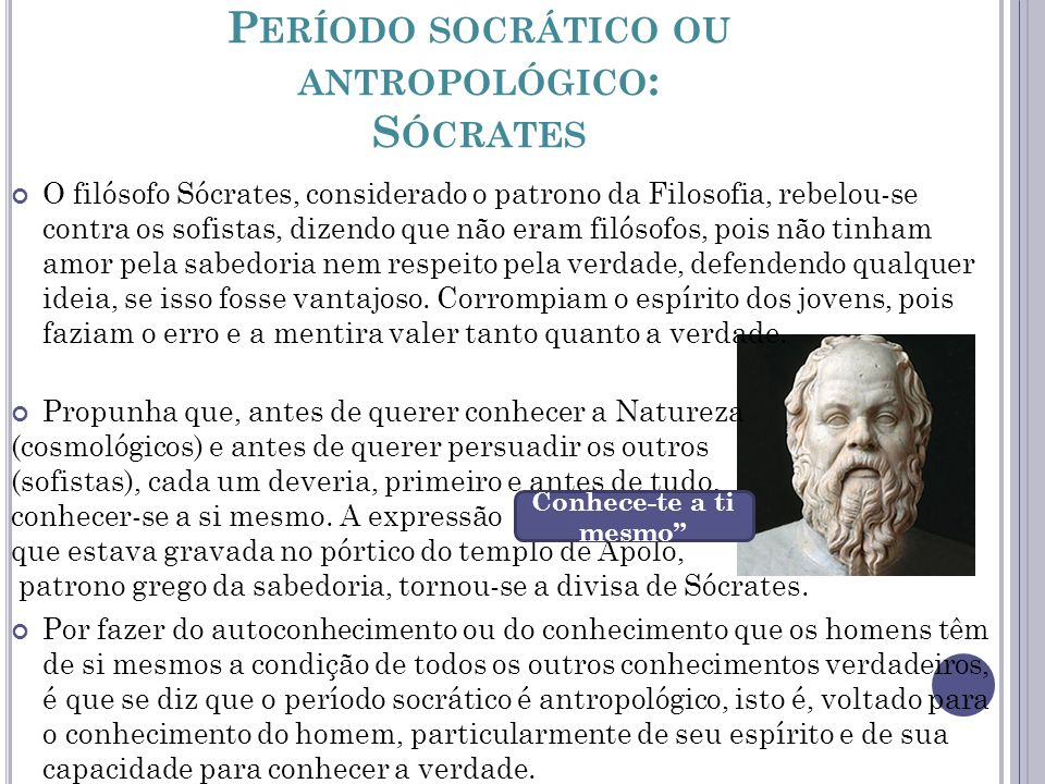 Período socrático ou antropológico: Sócrates