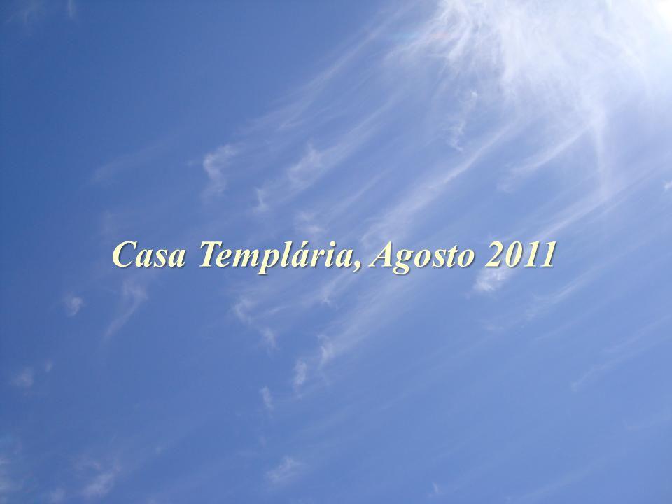 Casa Templária, Agosto 2011