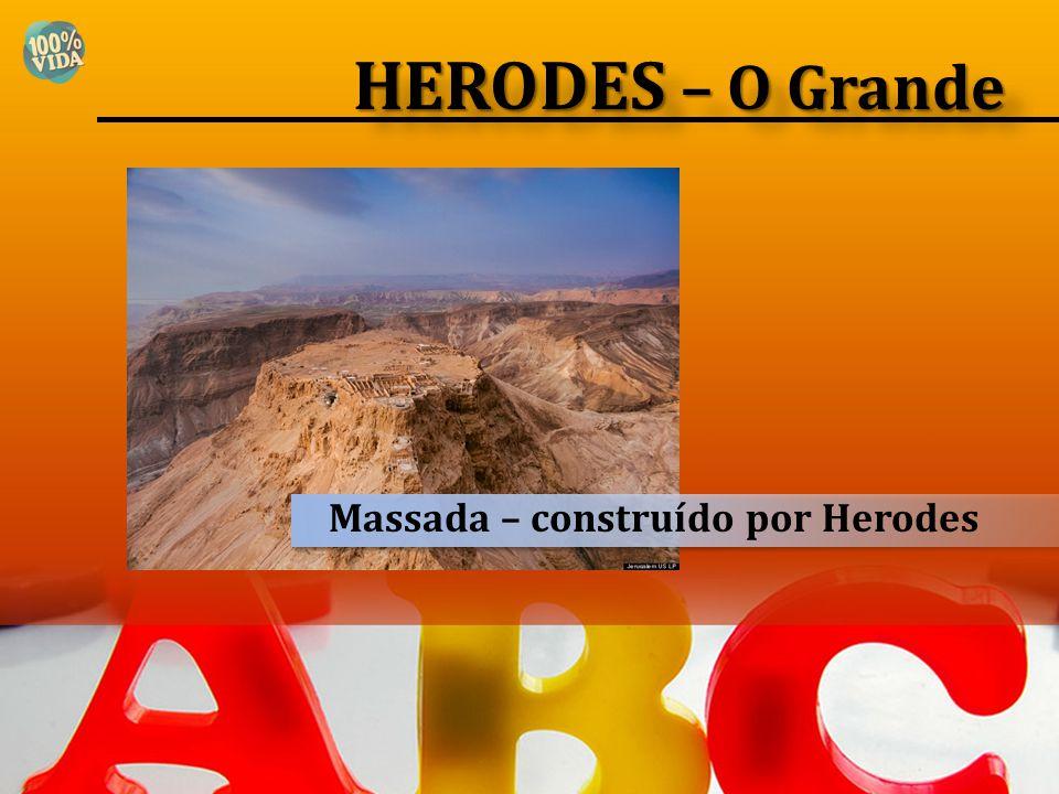 HERODES – O Grande Massada – construído por Herodes