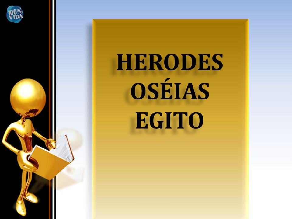 HERODES OSÉIAS EGITO