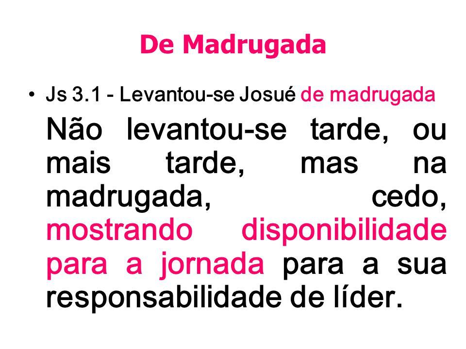 De Madrugada Js 3.1 - Levantou-se Josué de madrugada.