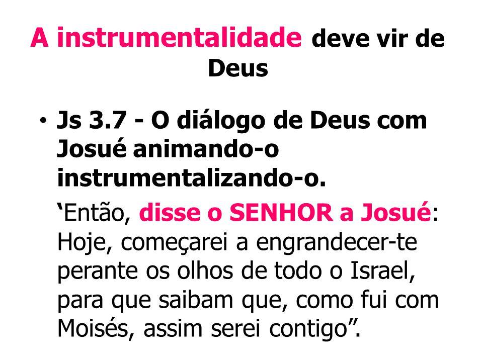 A instrumentalidade deve vir de Deus