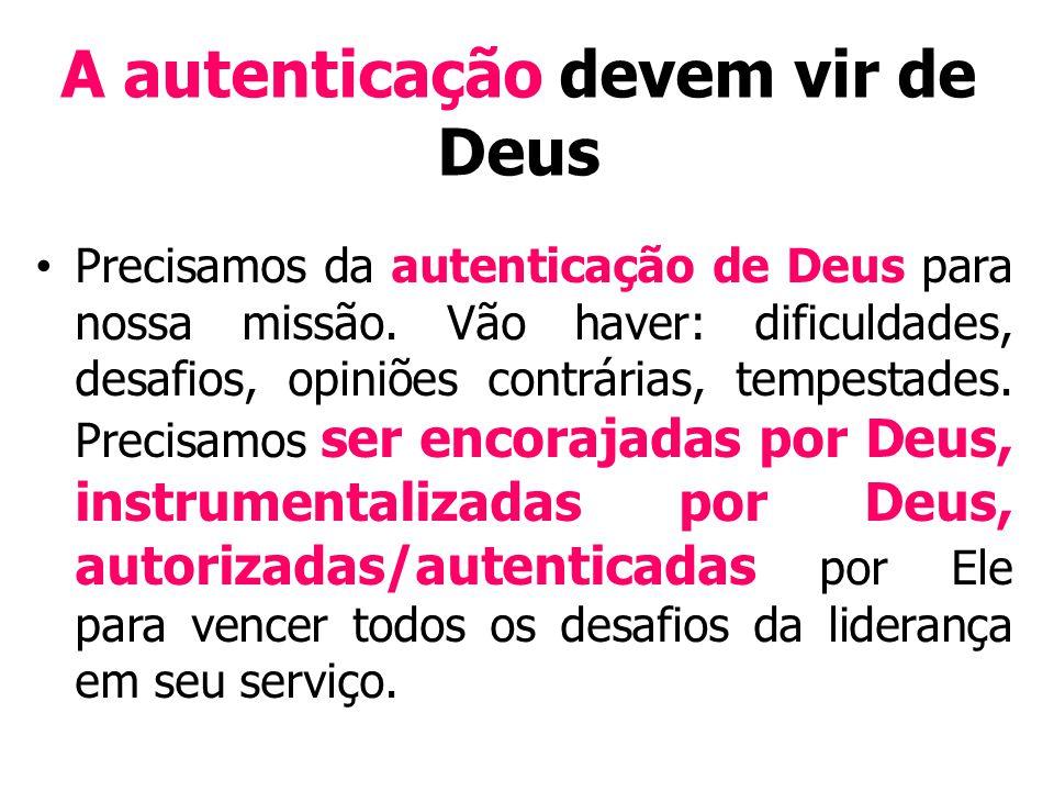 A autenticação devem vir de Deus