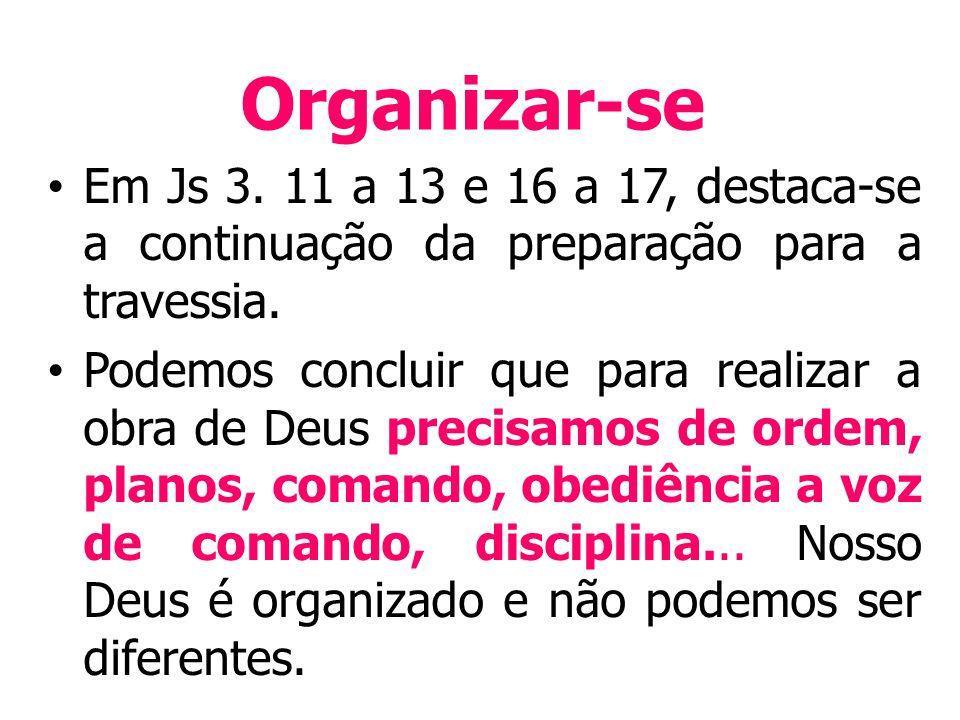 Organizar-se Em Js 3. 11 a 13 e 16 a 17, destaca-se a continuação da preparação para a travessia.