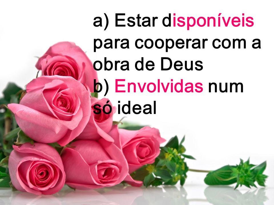 a) Estar disponíveis para cooperar com a obra de Deus
