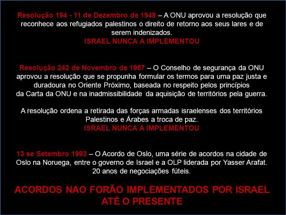 ACORDOS NAO FORÃO IMPLEMENTADOS POR ISRAEL ATÉ O PRESENTE
