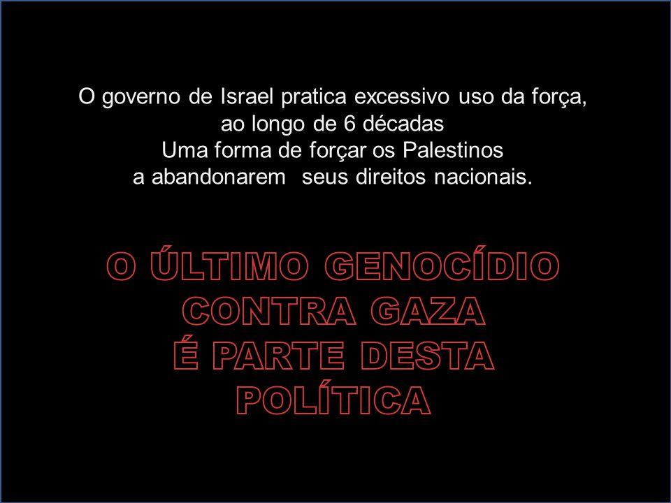 O ÚLTIMO GENOCÍDIO CONTRA GAZA