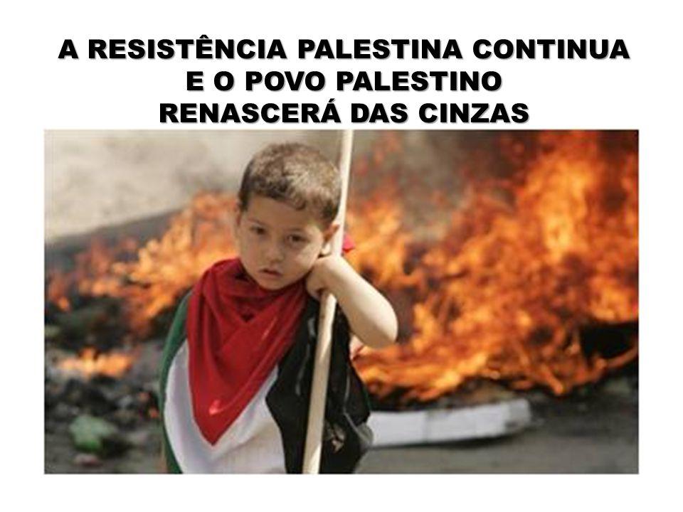 A RESISTÊNCIA PALESTINA CONTINUA