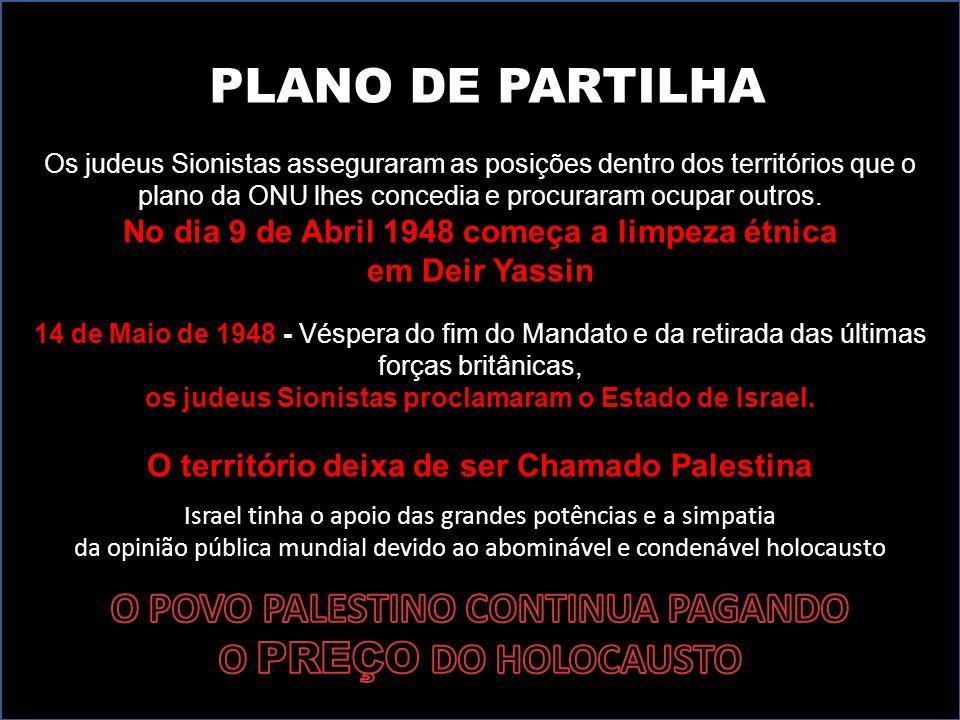 PLANO DE PARTILHA O POVO PALESTINO CONTINUA PAGANDO