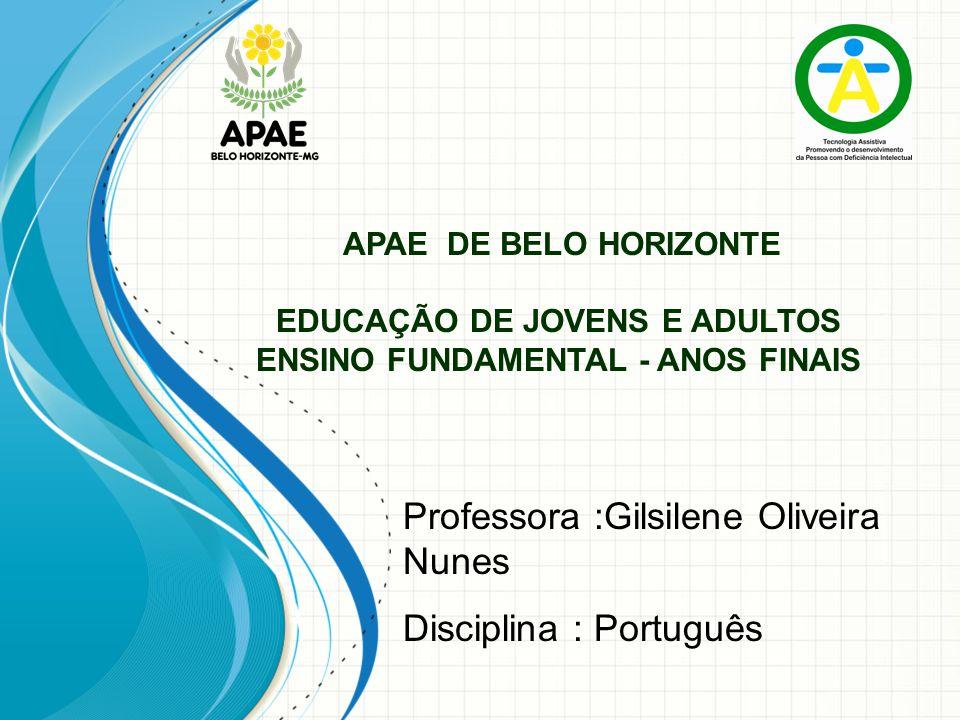 Professora :Gilsilene Oliveira Nunes Disciplina : Português