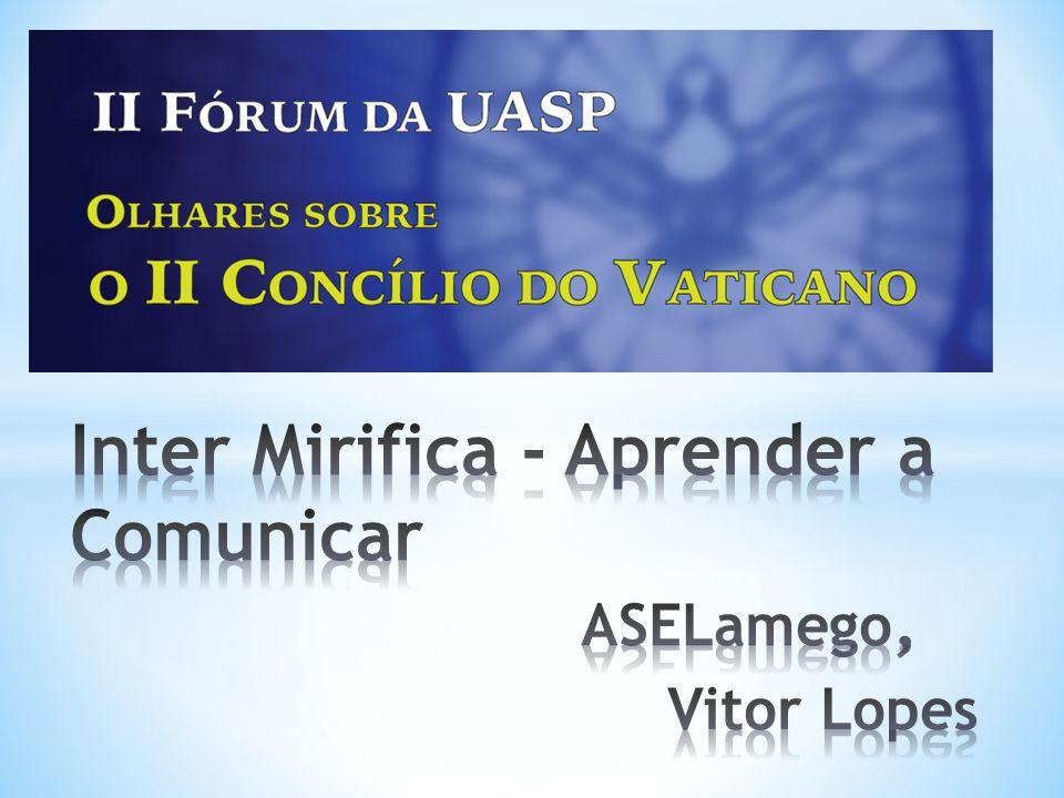 Inter Mirifica - Aprender a Comunicar ASELamego, Vitor Lopes