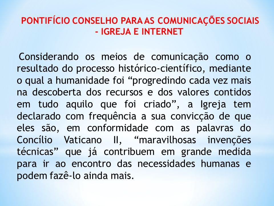 PONTIFÍCIO CONSELHO PARA AS COMUNICAÇÕES SOCIAIS - IGREJA E INTERNET