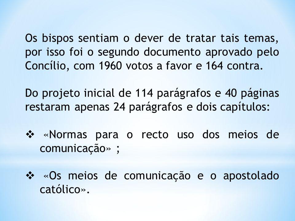 Os bispos sentiam o dever de tratar tais temas, por isso foi o segundo documento aprovado pelo Concílio, com 1960 votos a favor e 164 contra.
