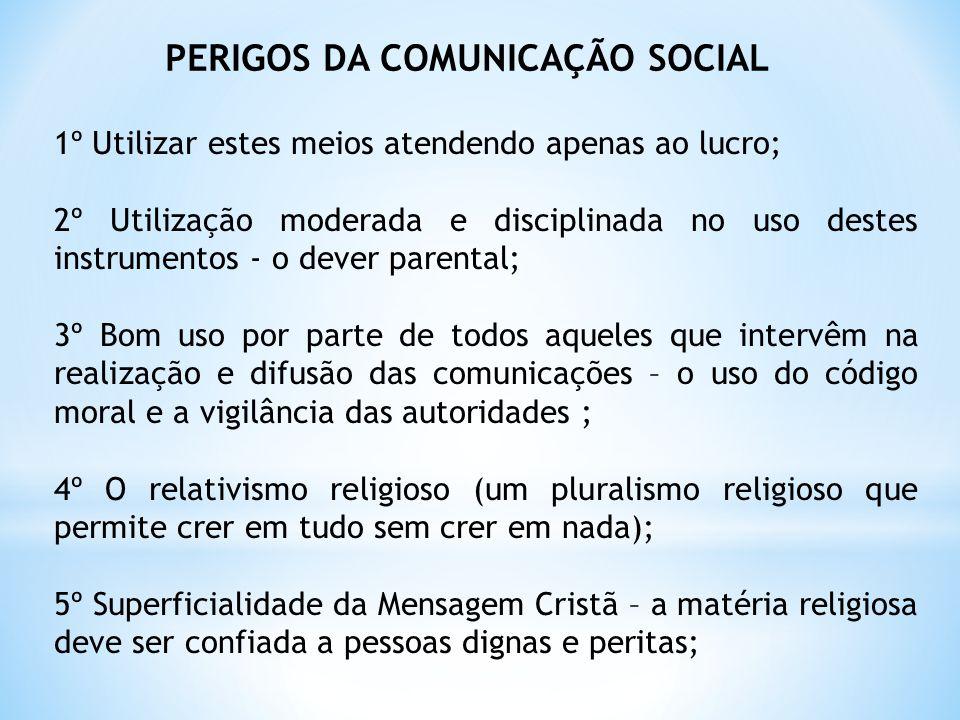 PERIGOS DA COMUNICAÇÃO SOCIAL