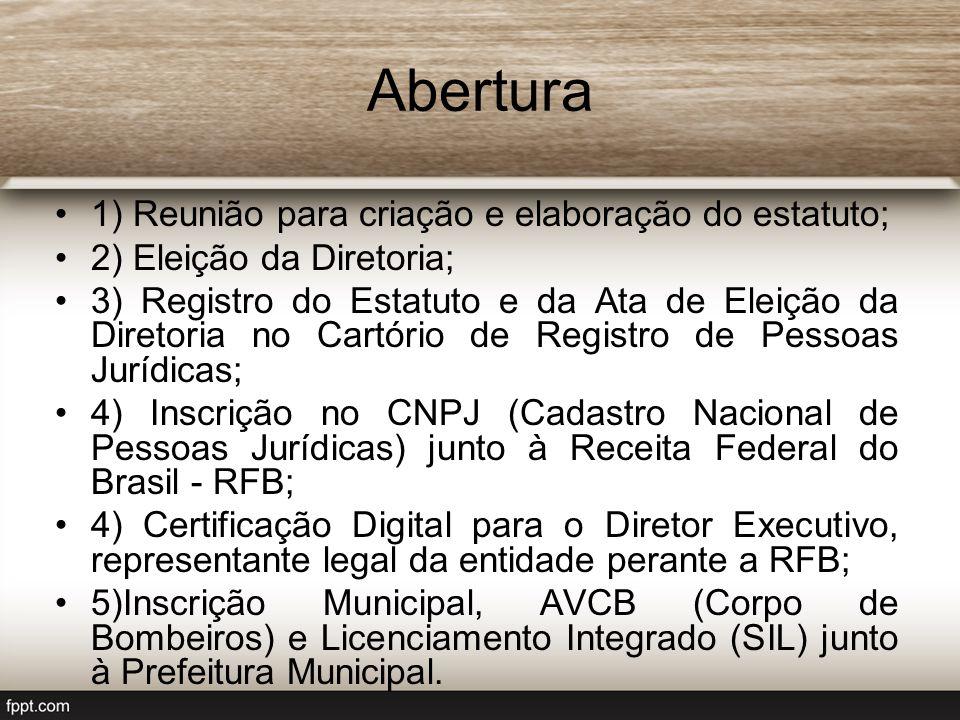 Abertura 1) Reunião para criação e elaboração do estatuto;