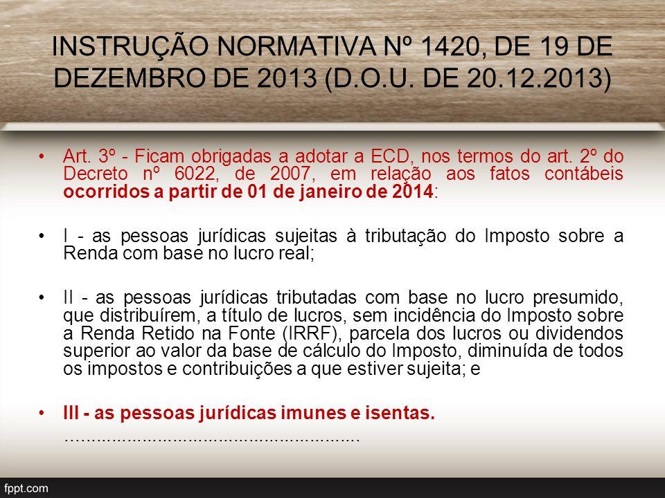 INSTRUÇÃO NORMATIVA Nº 1420, DE 19 DE DEZEMBRO DE 2013 (D. O. U. DE 20