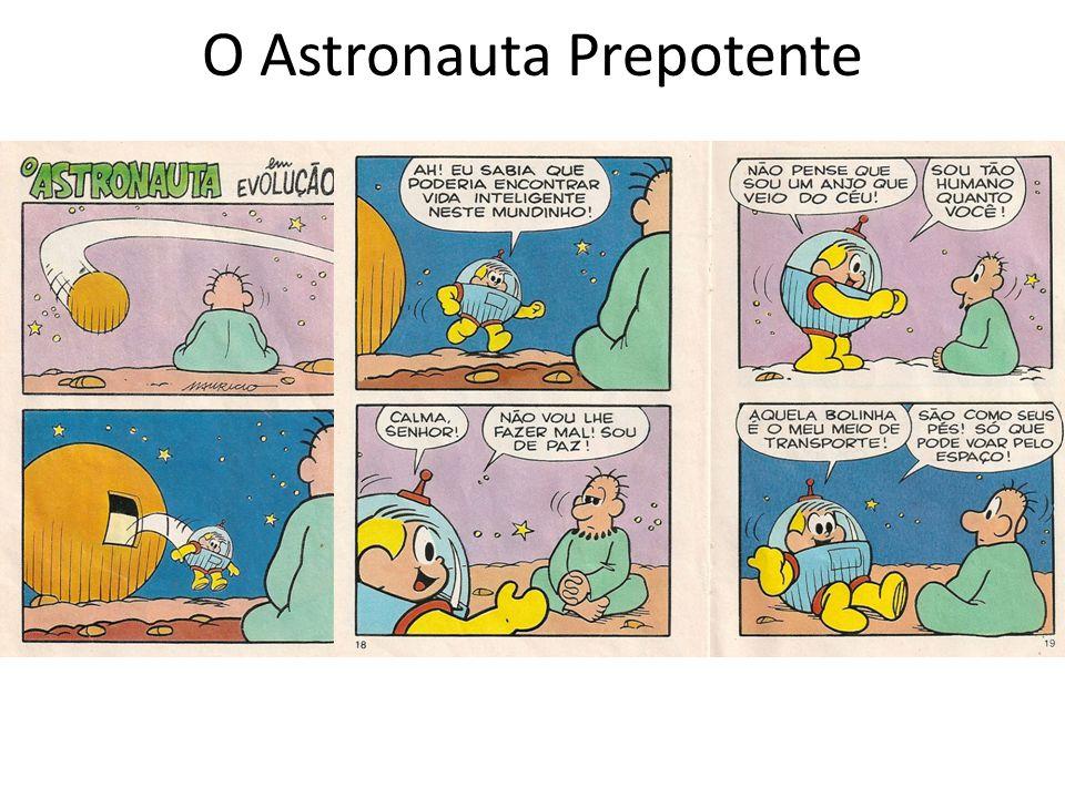 O Astronauta Prepotente