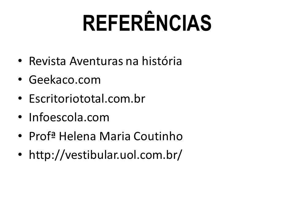REFERÊNCIAS Revista Aventuras na história Geekaco.com