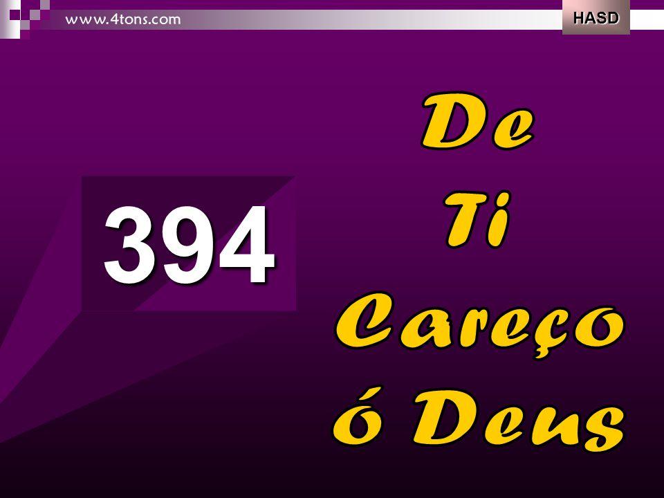 HASD www.4tons.com De Ti Careço ó Deus 394