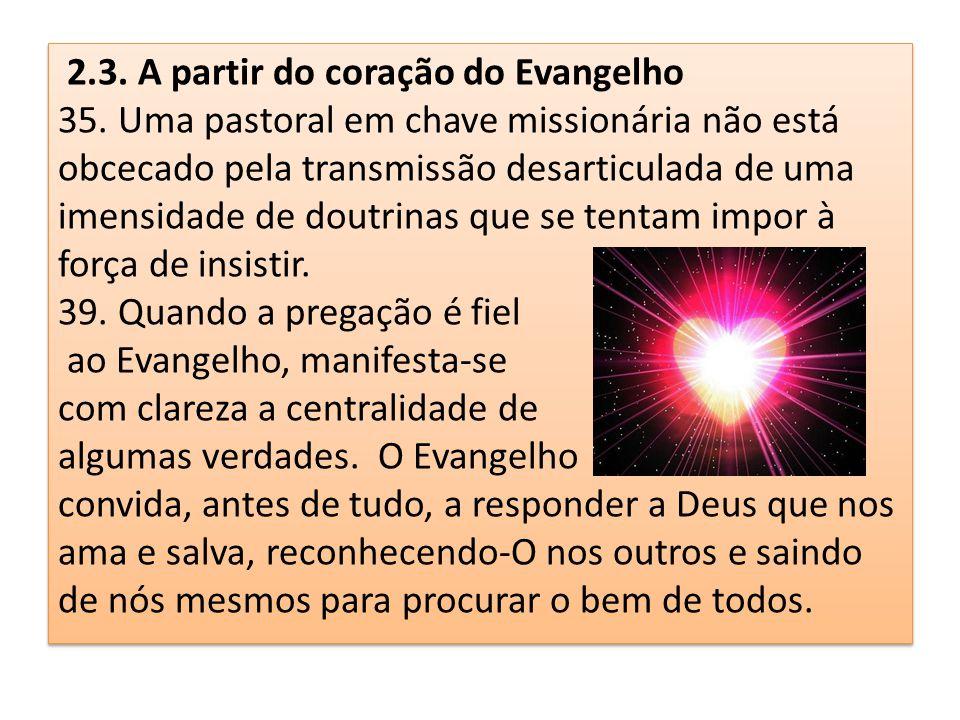 2. 3. A partir do coração do Evangelho 35