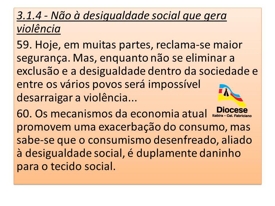 3.1.4 - Não à desigualdade social que gera violência
